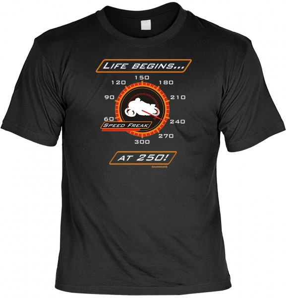 Biker T-Shirt: Life begins at 250!